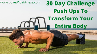 30 Day Challenge Push Ups To Transform Your Entire Body