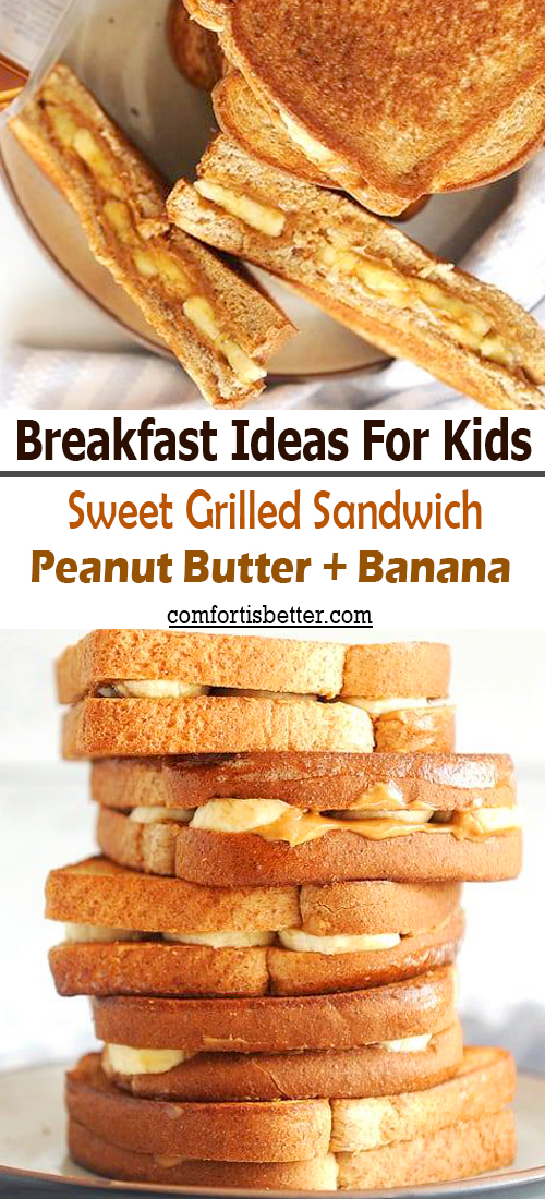 Breakfast Ideas For Kids - Sweet Grilled Sandwich - Peanut Butter + Banana