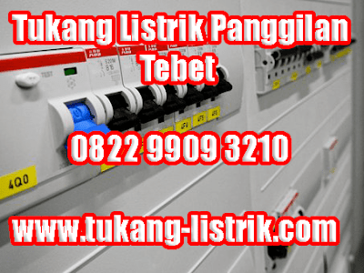 Jasa Tukang Listrik Panggilan 24 Jam di Tebet Hub 082299093210