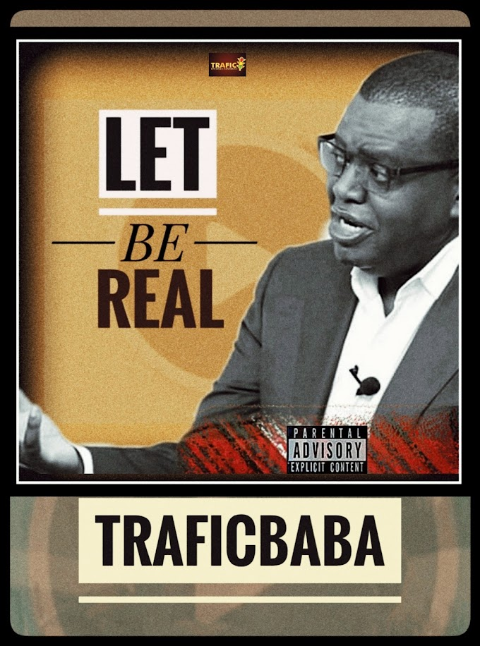 [Music] TRAFICBABA - LET BE REAL