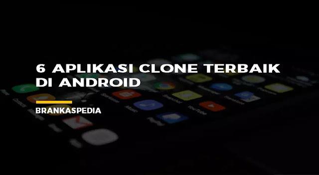 Aplikasi clone terbaik Android