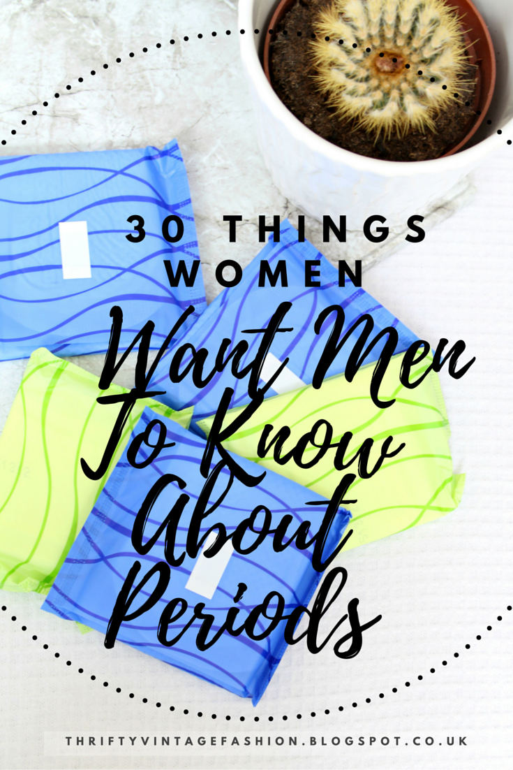 30 Things Women Want Men To Know About Periods period positive period pride lists Buzzfeed