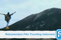 3 Rekomendasi Film Indonesia tentang Traveling