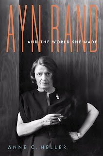 Anne C. Heller: Ayn Rand and the World She Made