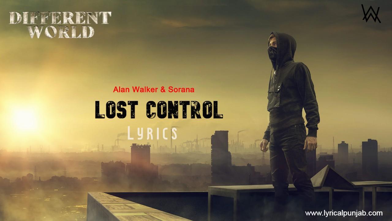 Lost Control Lyrics - Alan Walker & Sorana