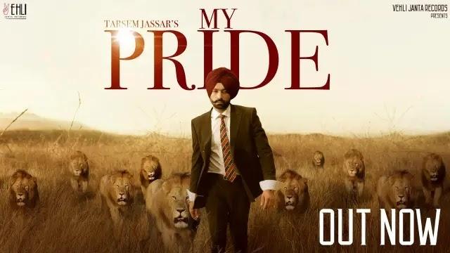 My Pride Lyrics - Tarsem Jassar