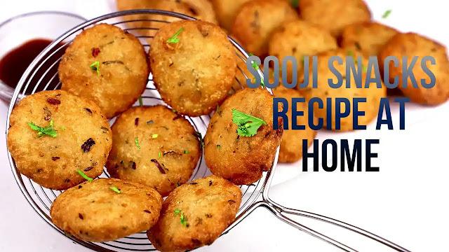 Tea time semolina snacks recipe or Sooji snacks recipe at home