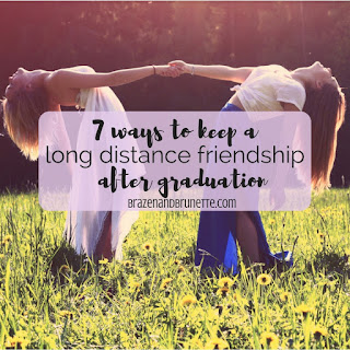 7 ways to keep a long-distance friendship going | brazenandbrunette.com