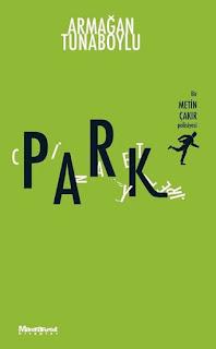 Park Cinayetleri -  Armağan Tunaboylu