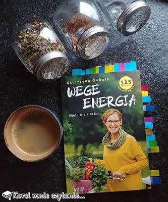 """Katarzyna Gubała """"Wege energia. Moc i siła z roślin"""""""