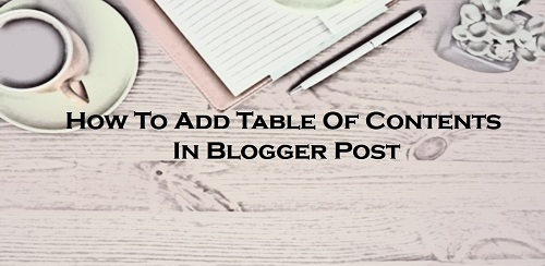 Add Table Of Contents In Blogger Post