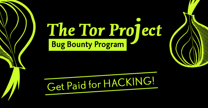 Tor Project to Start Bug Bounty Program — Get Paid for HACKING!