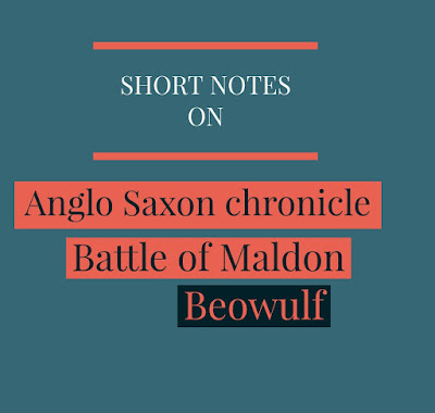 Short notes on Anglo saxon chronicle , Battle of Maldon , Beowulf