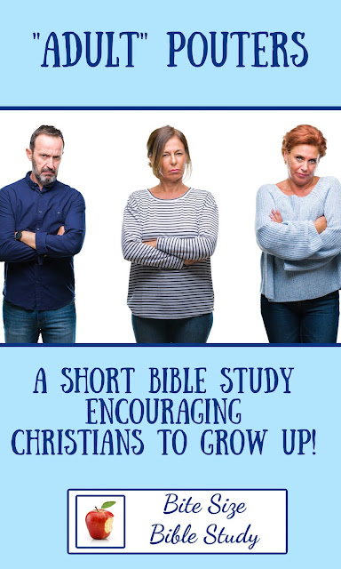 Dear Christians, we need to deal with childish behaviors like pouting if we want to grow up in our faith and bless our relationships.