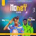 DOWNLOAD MP3 :- DADDY FANZY FT KING BUDA - MONEY ( PRODUCE BY ZEEMA)