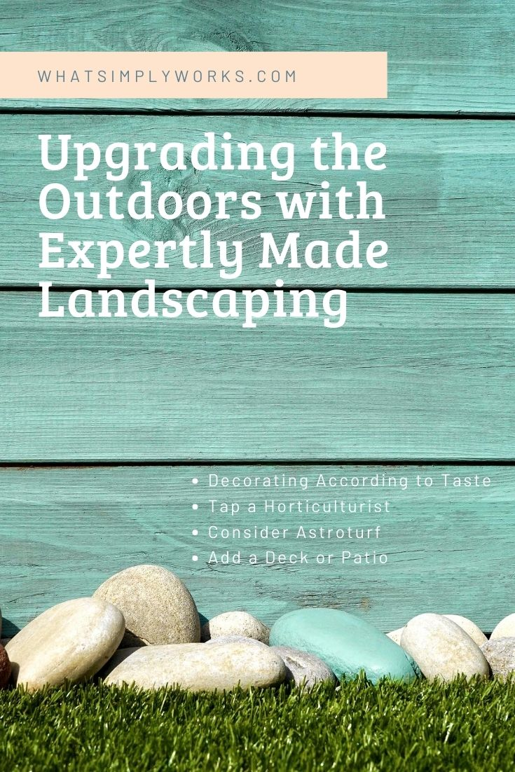 Upgrading the Outdoors with Expertly Made Landscaping