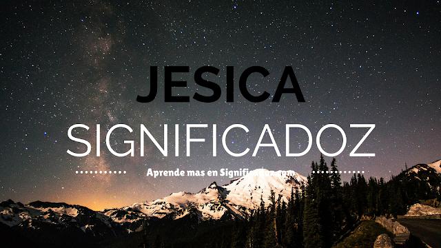 Significado y origen del Nombre Jesica ¿Que significa?