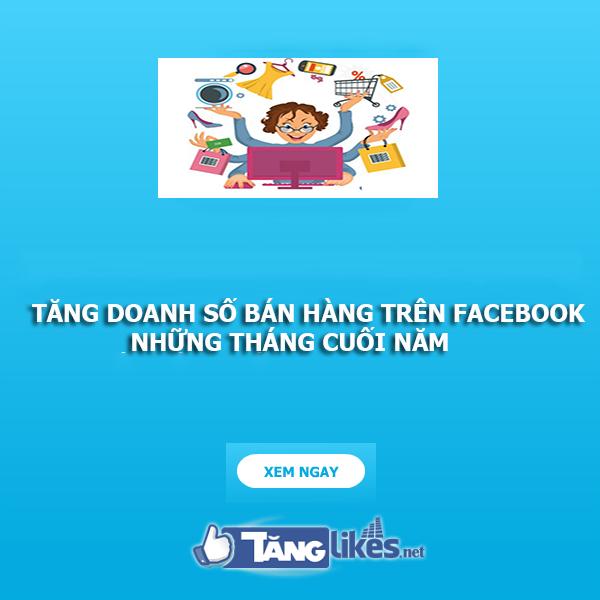 tang doanh thu ban hang tren facebook nhung thang cuoi nam