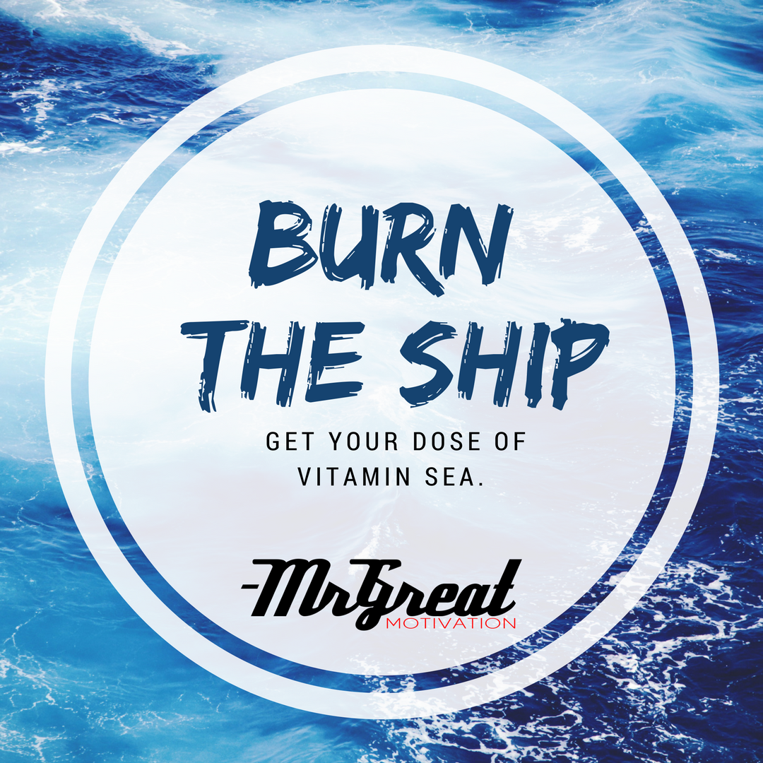 Burn the Ships - MrGreatMotivation