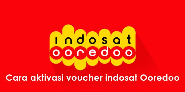 Makin Gampang !! Begini Cara Aktivasi Voucher Indosat Oreedoo
