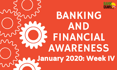 Banking and Financial Awareness January 2020: Week IV