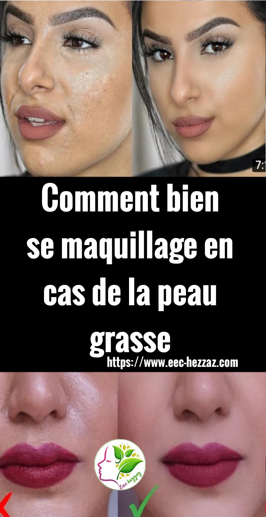 Comment bien se maquillage en cas de la peau grasse