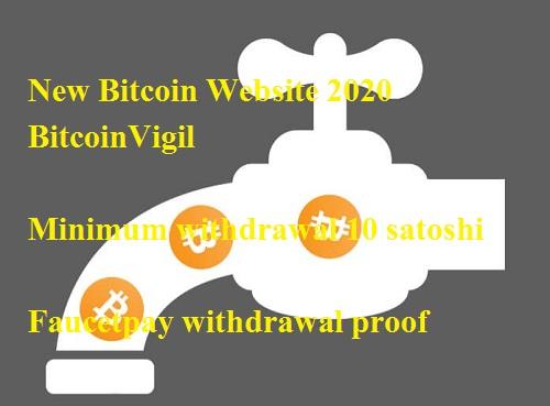 A New Bitcoin website 2020 (BitcoinVigil) | Earn Free Bitcoin | Minimum withdraw 10 satoshi | Bitcoin faucet (New Feature Update)