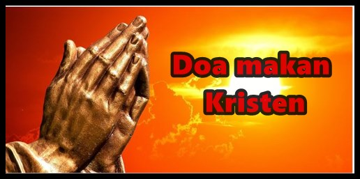 Contoh Doa Makan Kristen Secara Singkat