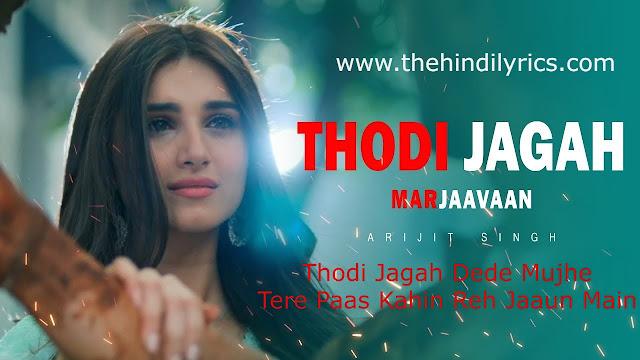 Thodi Jagah Lyrics – Marjaavaan   Arijit Singh (2019) , Thehindilyrics.com