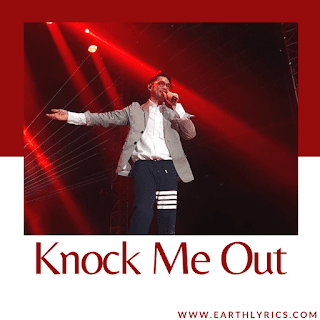 Knock Me Out lyrics