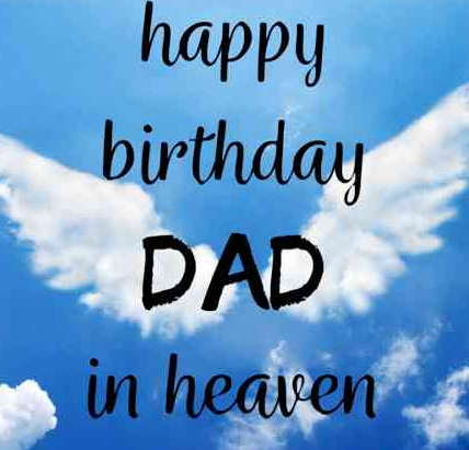 Happy Birthday Daddy in Heaven