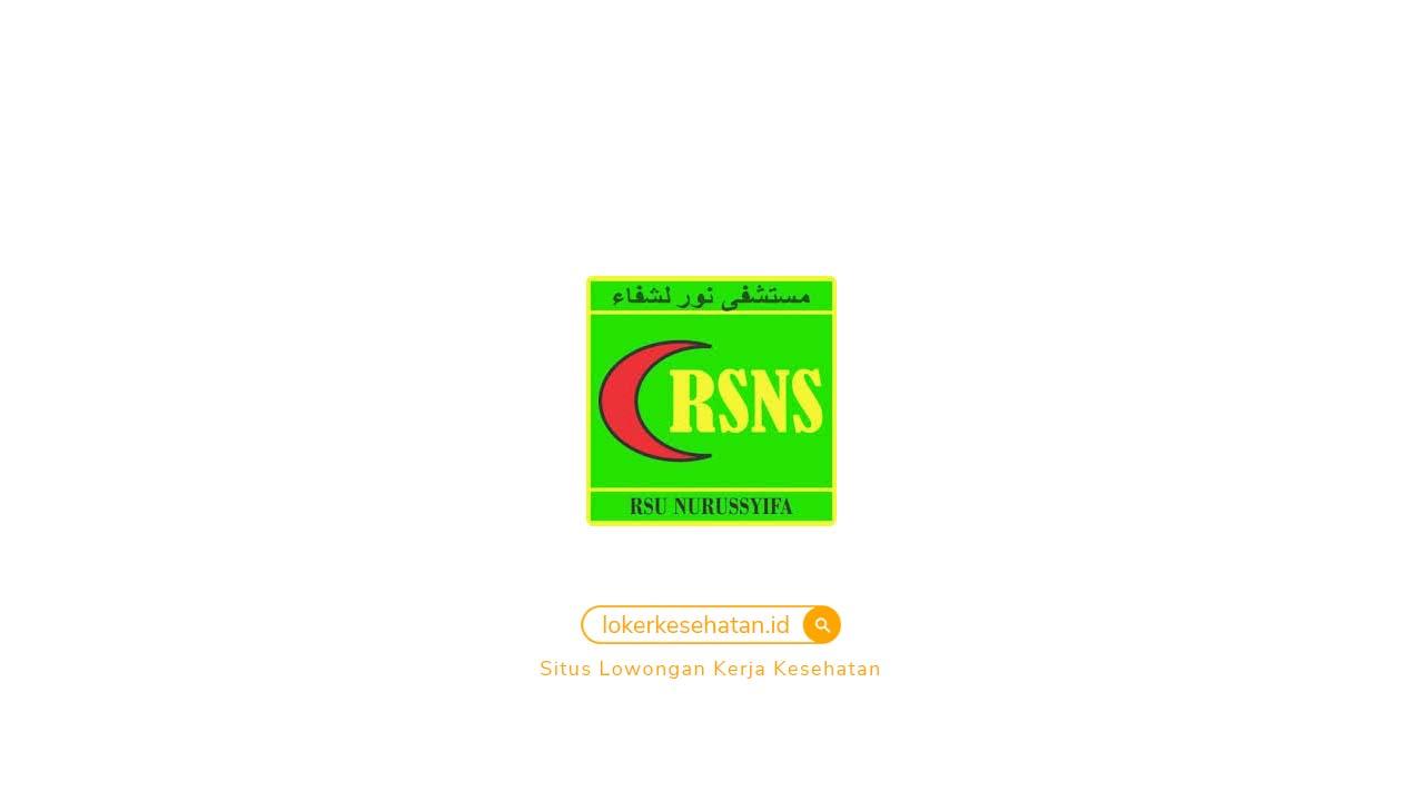 Lowongan Kerja RSU Nurussyifa Kudus Jawa Tengah