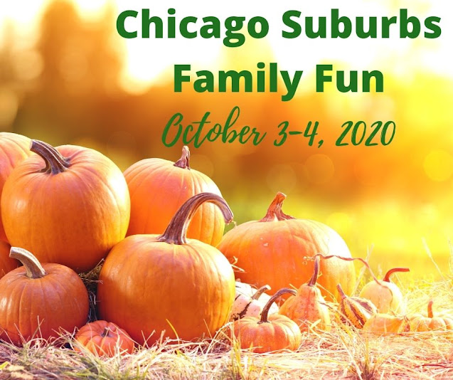 Chicago Suburbs Family Fun October 3-4, 2020