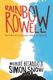 Moriré besando a Simon Snow   Simon Snow #1   Rainbow Rowell
