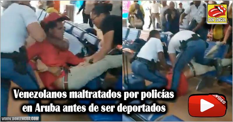 Venezolanos maltratados por policías en Aruba antes de ser deportados