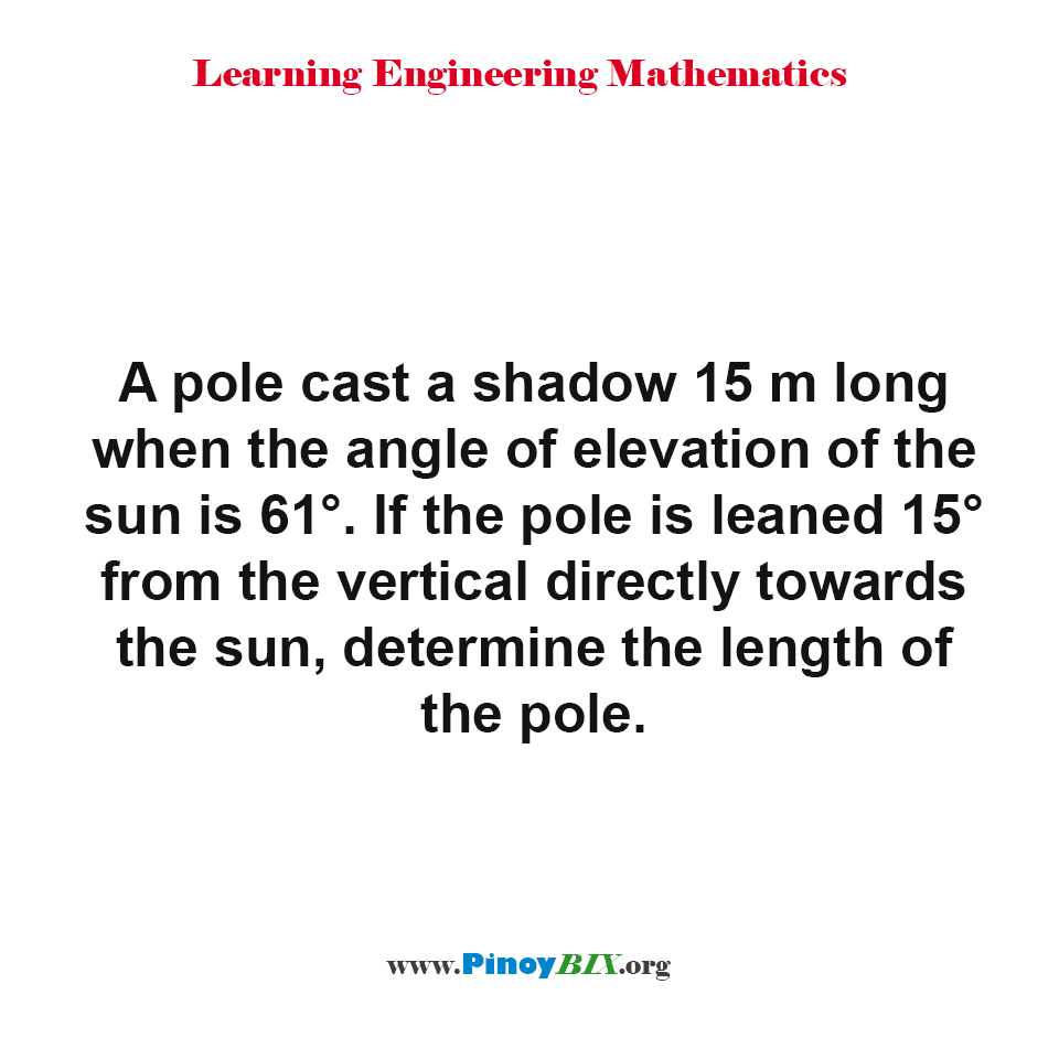 Determine the length of the pole