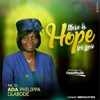 DOWNLOAD MP3: Pst Mrs Olabode - There Is Hope For You