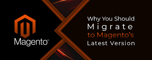 Why You Should Migrate to Magento's Latest Version - Los Angeles SEO - Web Design Company - Mobile Apps | ClapCreative