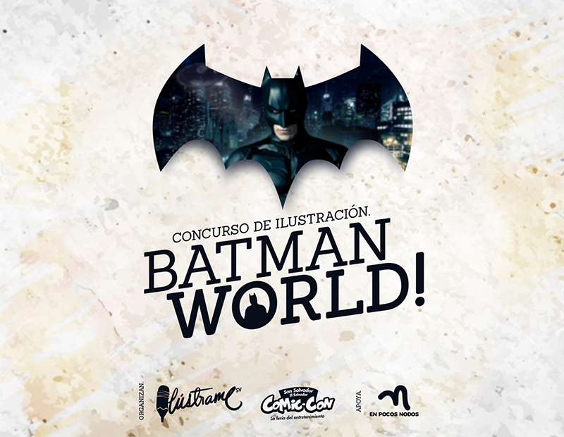 Batman World | Convocatoria de ilustración de Ilústrame SV y Comic-Con El Salvador