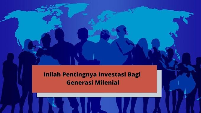 Inilah Pentingnya Investasi Bagi Generasi Milenial