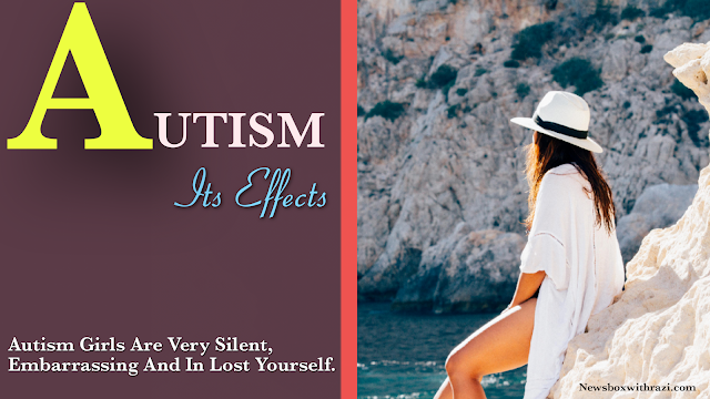 What is Autism (ASD), What effect does it have on the lives of women and girls?