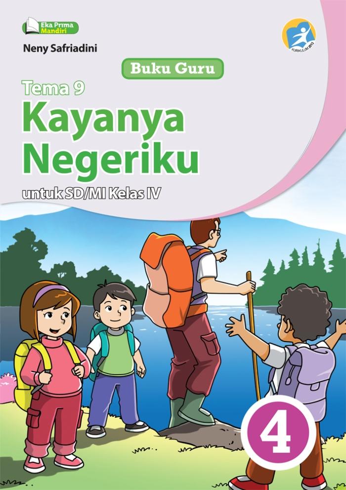 Buku Guru Tema 9 Kayanya Negeriku untuk SD/MI Kelas IV Kurikulum 2013