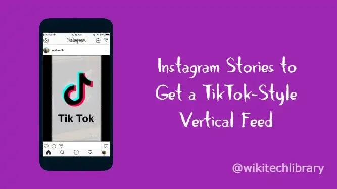 Instagram Stories now get a TikTok-Style Vertical Feed