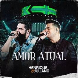 Amor Atual – Henrique e Juliano Mp3