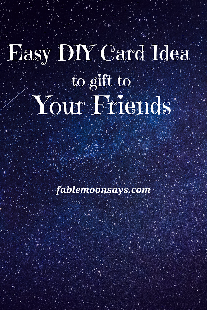 Easy DIY Card Idea to Gift Your Friends