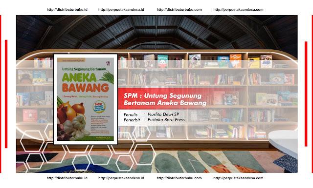 SPM : Untung Segunung Bertanam Aneka Bawang