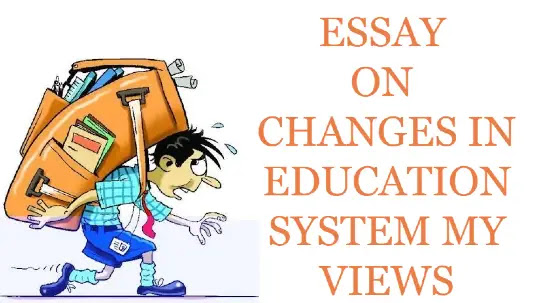 Essay on changes in education system my views