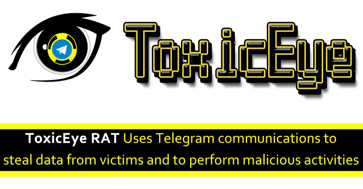 ToxicEye RAT Uses Telegram to Steal Data from Victims and Perform Malicious Activities