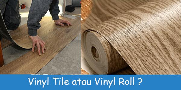 pilih mana ? vinyl tile atau vinyl roll