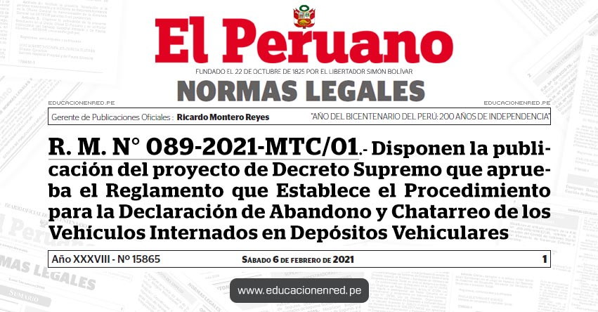 R. M. N° 089-2021-MTC/01.- Disponen la publicación del proyecto de Decreto Supremo que aprueba el Reglamento que Establece el Procedimiento para la Declaración de Abandono y Chatarreo de los Vehículos Internados en Depósitos Vehiculares